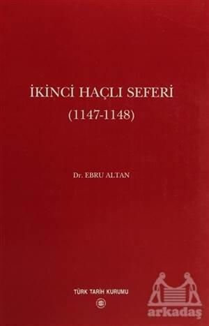 İkinci Haçlı Seferi (1147 - 1148)