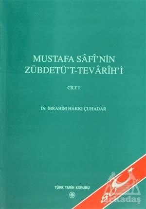 Mustafa Safi'Nin Zübdetü'T - Tevarih'İ Cilt: 1