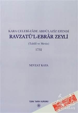 Kara Çelebi-Zade Abdülaziz Efendi Ravzatü'L-Ebrar Zeyli