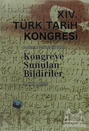 14. Türk Tarih Kongresi Ankara: 9-13 Eylül 2002