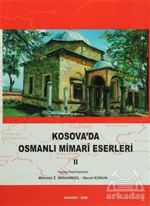 Kosova'Da Osmanlı Mimari Eserleri Cilt: 2