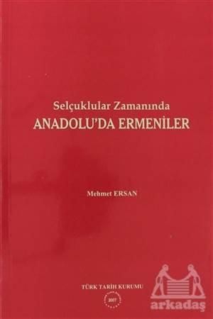 Selçuklular Zamanında Anadolu'Da Ermeniler