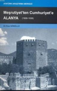 Meşrutiyet'ten Cumhuriyet'e Alanya; 1908-1938