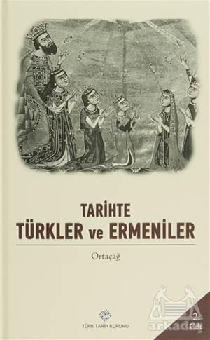 Tarihte Türkler Ve Ermeniler Cilt: 2