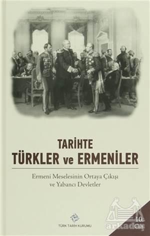 Tarihte Türkler Ve Ermeniler Cilt: 10