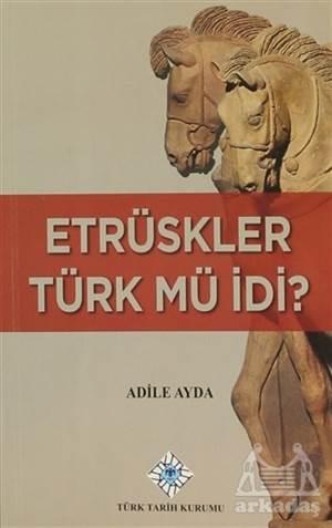 Etrüskler Türk Mü İdi?
