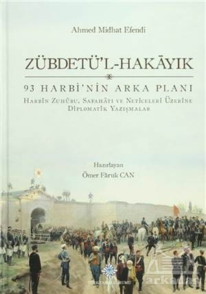 Zübdetü'l-Hakayık 93 Harbi'nin Arka Planı