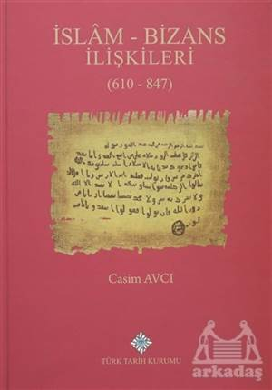 İslam - Bizans İlişkileri (610 - 847)