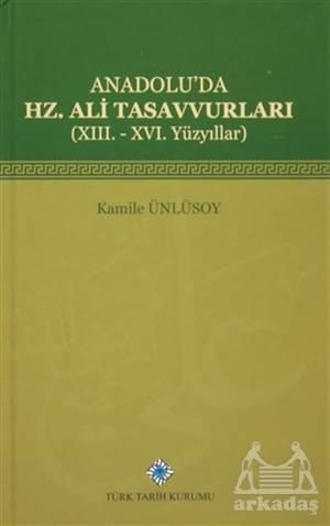 Anadolu'da Hz. Ali Tasavvurları (XIII. - XVI. Yüzyıllar)
