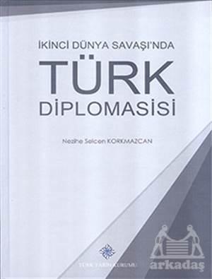 İkinci Dünya Savaşı'nda Türk Diplomasisi