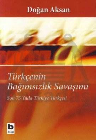 Türkçenin Bağımsızlık Savaşımı; Son 75 Yılda Türkiye Türkçesi