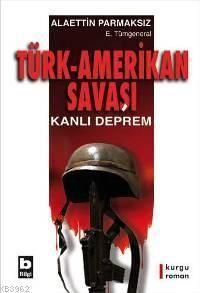 Türk-Amerikan Savaşı; Kanlı Deprem
