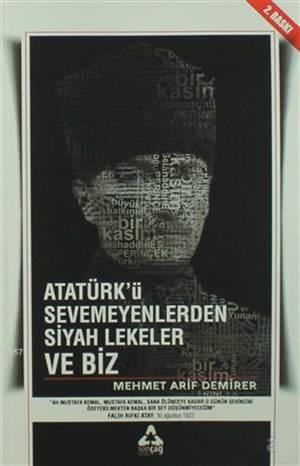 Atatürk'ü Sevmeyenlerden Siyah Lekeler Ve Biz