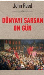 Dünyayı Sarsan On Gün; Ekim Devrimi 100 Yaşında
