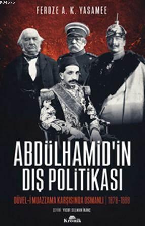 Abdülhamid'in Dış Politikası; Düvel-İ Muazzama Karşısında Osmanlı