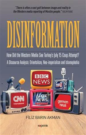 Disinformation; How Did The Western Media See Turkey's July 15 Coup Attempt? A Discourse Analysis: Orientalism, Neo-