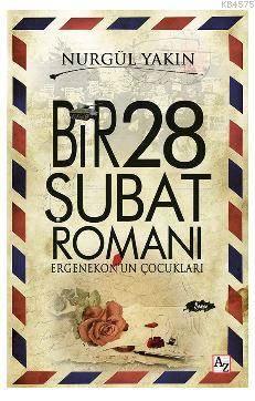 Bir 28 Şubat Romanı; Ergenekon'un Çocukları
