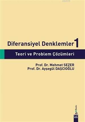 Diferansiyel Denklemler 1: Teori Ve Problem Çözümleri