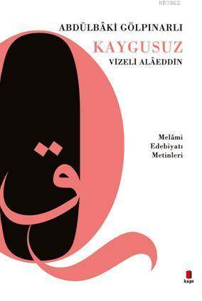 Kaygusuz Vizeli Alâeddin; Melâmi Edebiyatı Metinleri