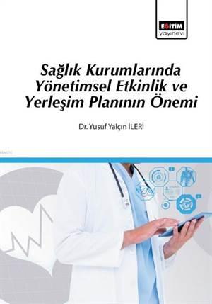 Sağlık Kurumlarında Yönetimsel Etkinlik Ve Yerleşim Planının Önemi