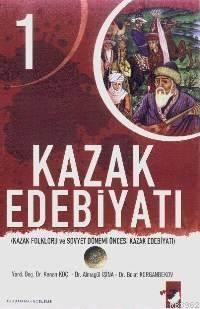 Kazak Edebiyatı 1; Kazak Folkloru Ve Sovyet Dönemi Öncesi Kazak Edebiyatı