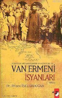 Amerikan Misyonerlerinin Faliyetleri Ve Van Ermeni İsyanları (1896)