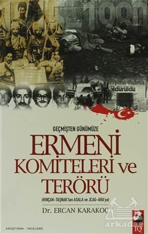 Geçmişten Günümüze Ermeni Komiteleri Ve Terörü