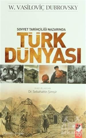 Sovyet Tarihçiliği Nazarında Türk Dünyası