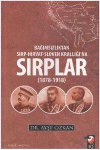 Bağımsızlıktan Sırp Hırvat Sloven Krallığına Sırplar (1978-1918)
