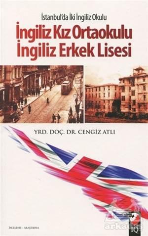 İstanbul'da İki İngiliz Okulu: İngiliz Kız Ortaokulu - İngiliz Erkek Lisesi