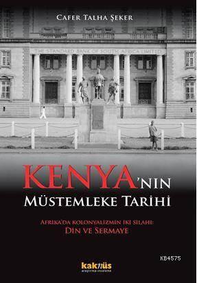 Kenya'nın Müstemleke Tarihi; Afrika'da Kolonyalizmin İki Silahı: Din Ve Sermaye