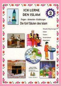 Ich Lerne Den Islam 2; Dıe Fünf Säulen Des Islam