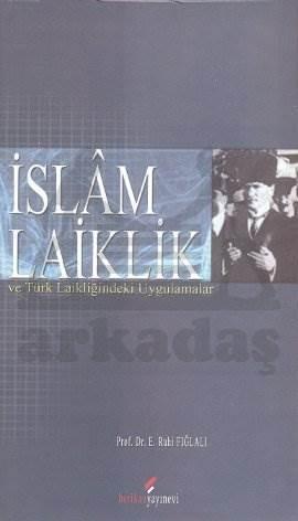 İslam Laiklik ve Türk Laikliğindeki Uygulamalar