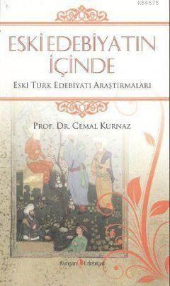 Eski Edebiyatın İçinde; Eski Türk Edebiyatı Araştırmaları