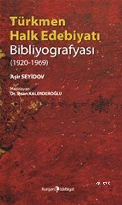 Türkmen Halk Edebiyatı Bibliyografyası; (1920-1969)