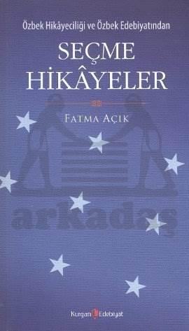 Özbek Hikayeciliği ve Özbek Edebiyatından Seçme Hikayeler
