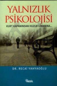 Yalnızlık Psikolojisi Kurt Kapanından Huzur Limanına...
