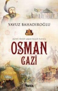 Osman Gazi; Aşireti Devlet Yapan Kurucu