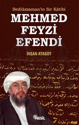 Bediüzzaman'ın Sır Katibi Mehmed Feyzi Efendi