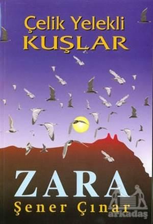 Zara, Çelik Yelekli Kuşlar