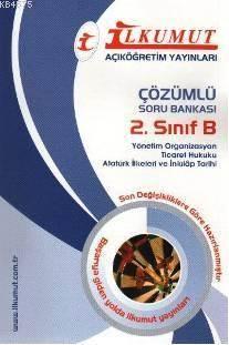 Çözümlü Soru Bankası 2. Sınıf B; Yönetim Organizasyon, Ticaret Hukuku, Atatürk İlkeleri ve İnkılap Tarihi