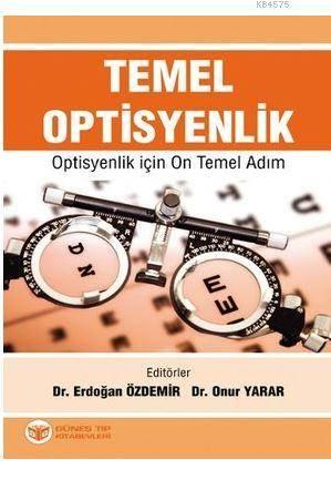 Temel Optisyenlik; Optisyenlik İçin On Temel Adım