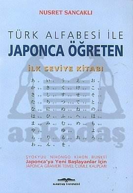 Türk Alfabesi ile Japonca Öğreten İlk Seviye Kitabı