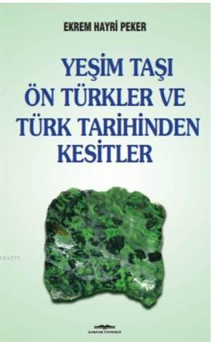 Yeşim Taşı Ön Türkler Ve Türk Tarihinden Kesitler