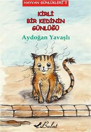 Kirli Bir Kedinin Günlüğü; Hayvan Günlükleri 3