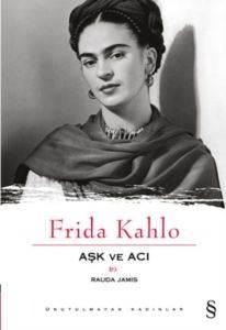 Frida Kahlo; Aşk V ...