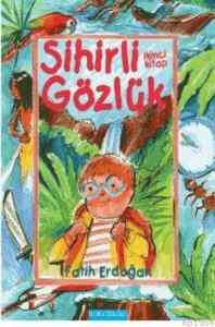Sihirli Gözlük (İkinci Kitap)
