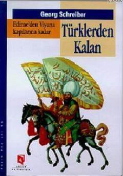 Edirne'den Viyana Kapılarına Kadar Türklerden Kalan