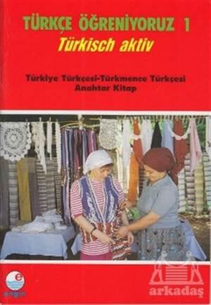Türkçe Öğreniyoruz 1 Türkiye Türkçesi - Türkmence Türkçesi Anahtar Kitap
