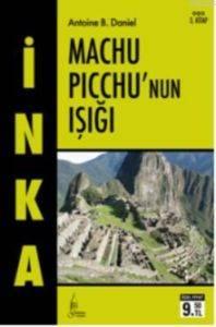 İnka 3 - Machu <br/>Picchunun Işı ...